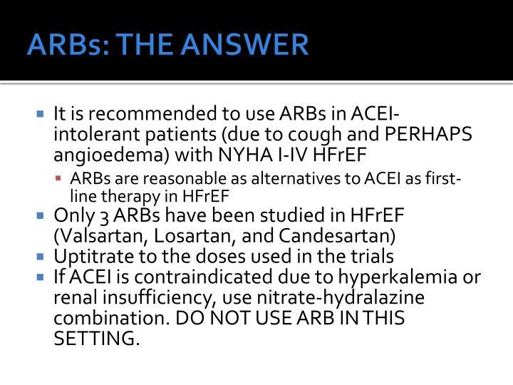 ARBs: THE ANSWER