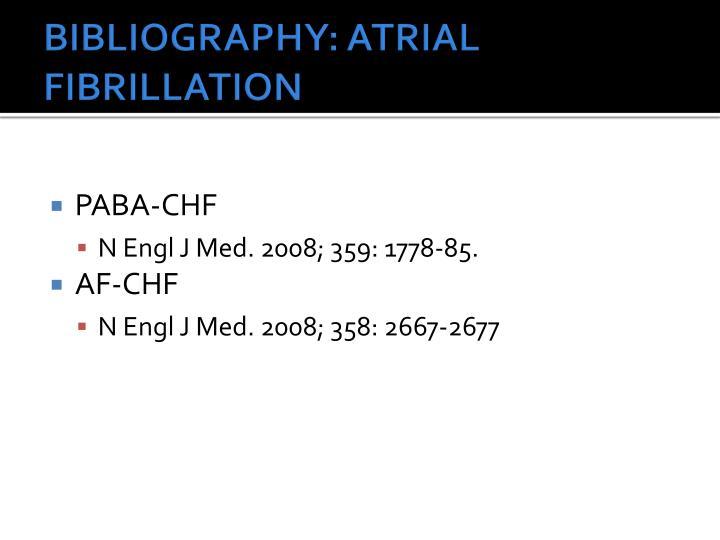 BIBLIOGRAPHY: ATRIAL FIBRILLATION