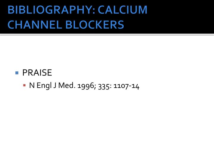 BIBLIOGRAPHY: CALCIUM CHANNEL BLOCKERS