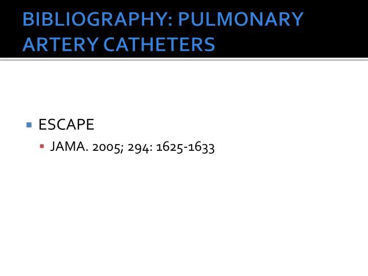 BIBLIOGRAPHY: PULMONARY ARTERY CATHETERS