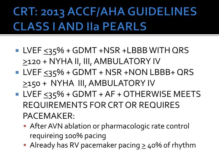 CRT: 2013 ACCF/AHA GUIDELINES CLASS I AND