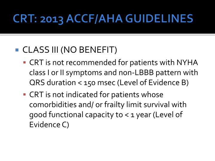 CRT: 2013 ACCF/AHA GUIDELINES