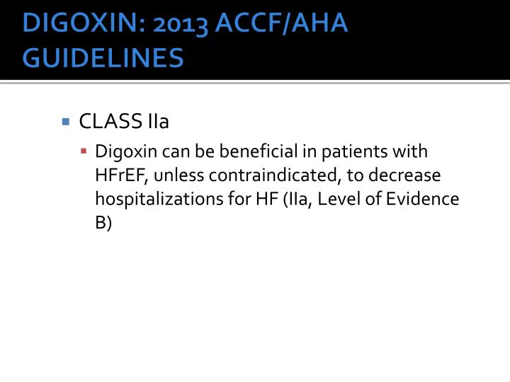 DIGOXIN: 2013 ACCF/AHA GUIDELINES