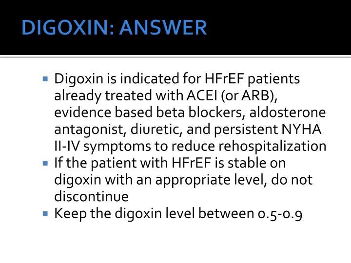 DIGOXIN: ANSWER