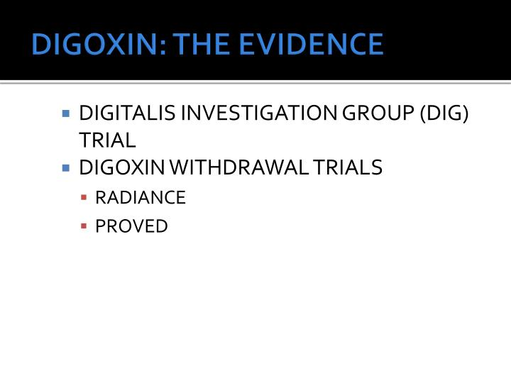 DIGOXIN: THE EVIDENCE