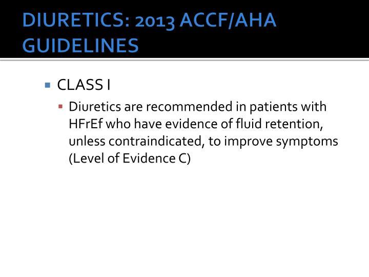 DIURETICS: 2013 ACCF/AHA GUIDELINES