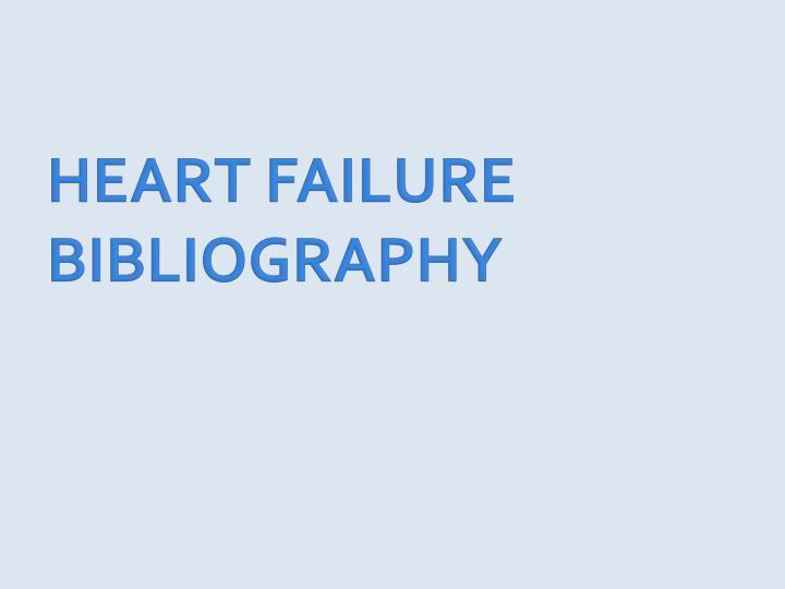 HEART FAILURE BIBLIOGRAPHY