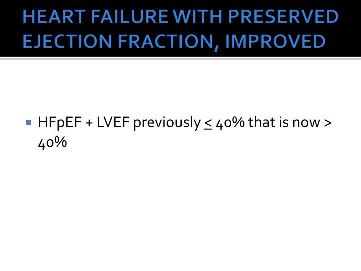 HEART FAILURE WITH PRESERVED EJECTION FRACTION, IMPROVED