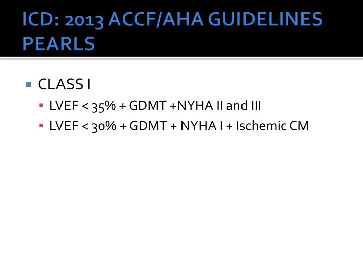 ICD: 2013 ACCF/AHA GUIDELINES PEARLS