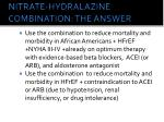 nitrate hydralazine combination the answer