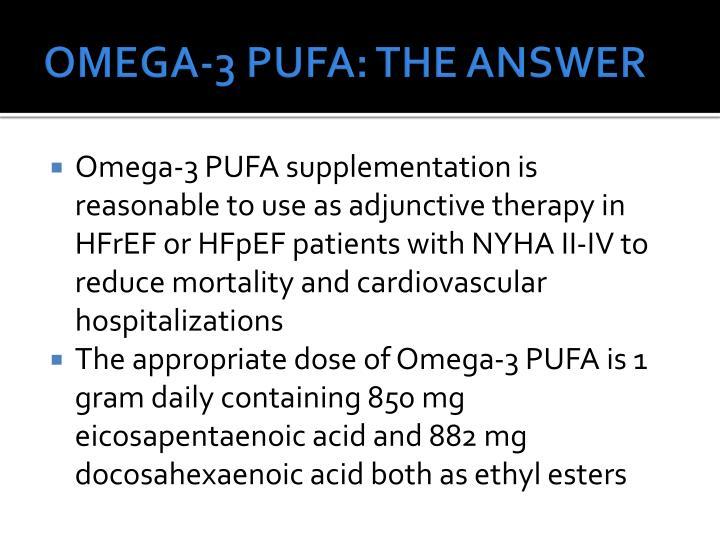 OMEGA-3 PUFA: THE ANSWER