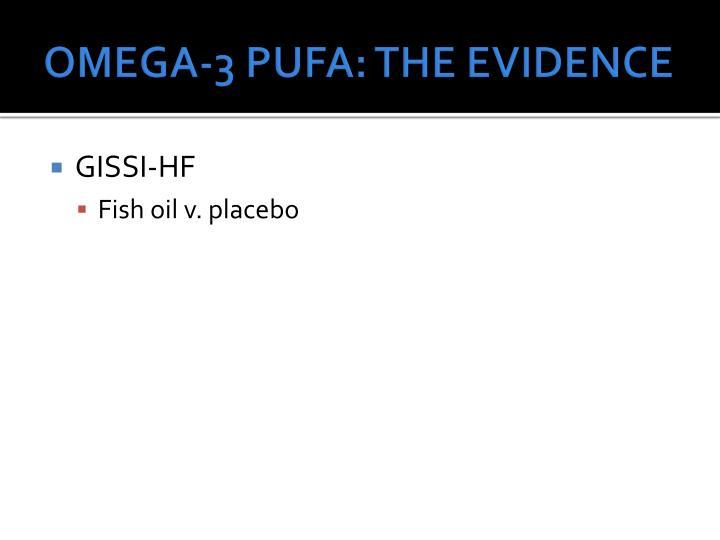 OMEGA-3 PUFA: THE EVIDENCE