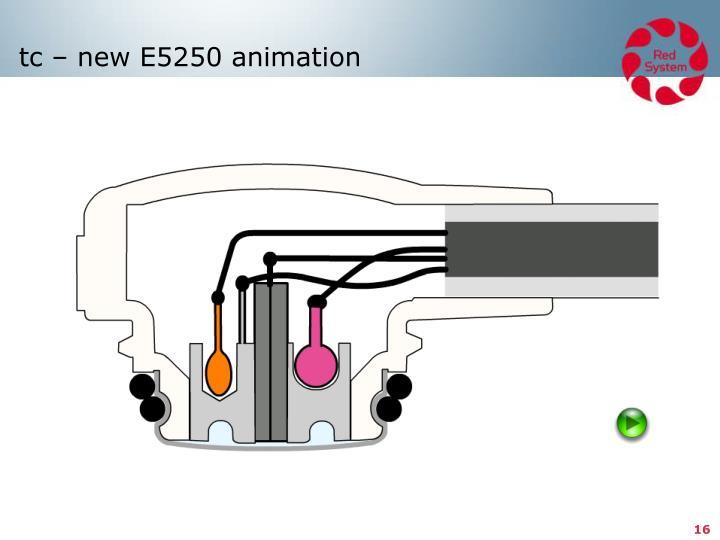tc – new E5250 animation