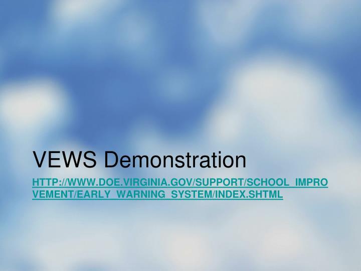 VEWS Demonstration