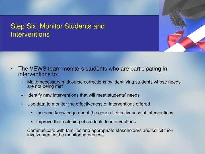 Step Six: Monitor Students and