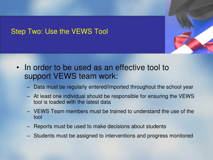Step Two: Use the VEWS Tool