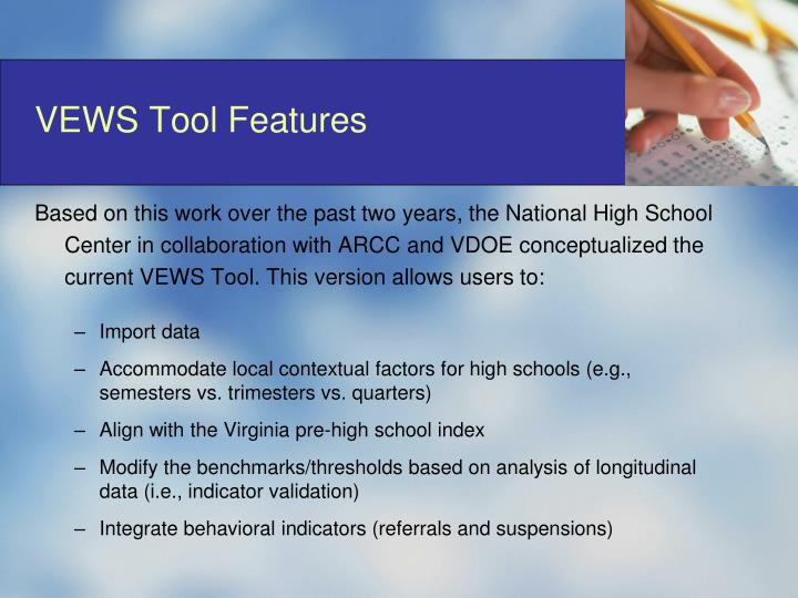 VEWS Tool Features