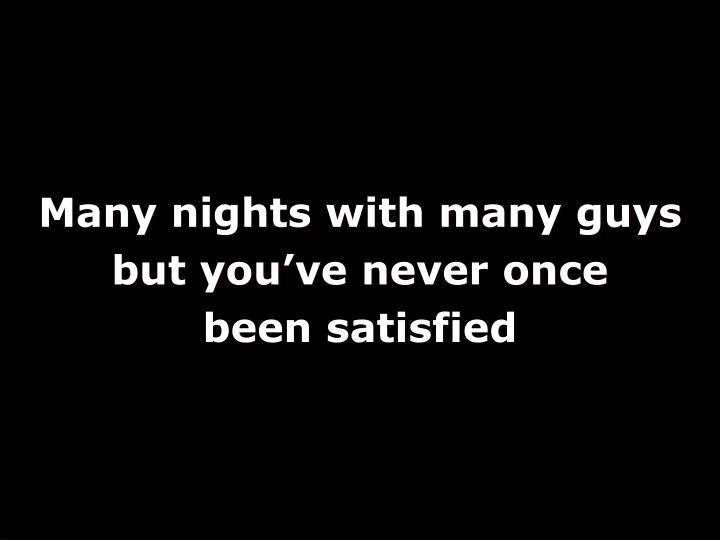 Many nights with many guys