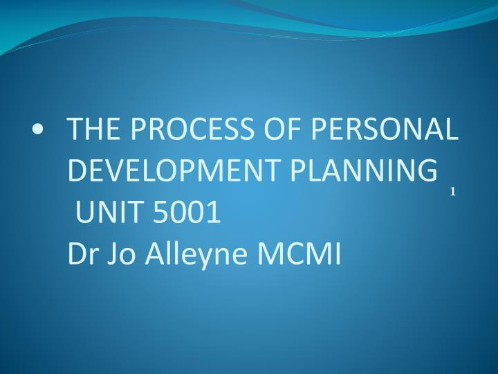 THE PROCESS OF PERSONAL DEVELOPMENT PLANNING
