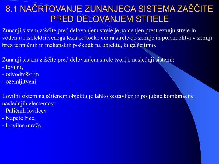 8.1 NAČRTOVANJE ZUNANJEGA SISTEMA ZAŠČITE PRED DELOVANJEM STRELE