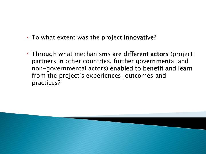 To what extent was the project