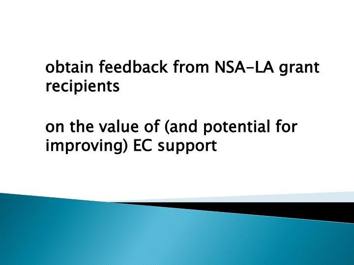 obtain feedback from NSA-LA grant recipients