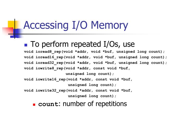 Accessing I/O Memory