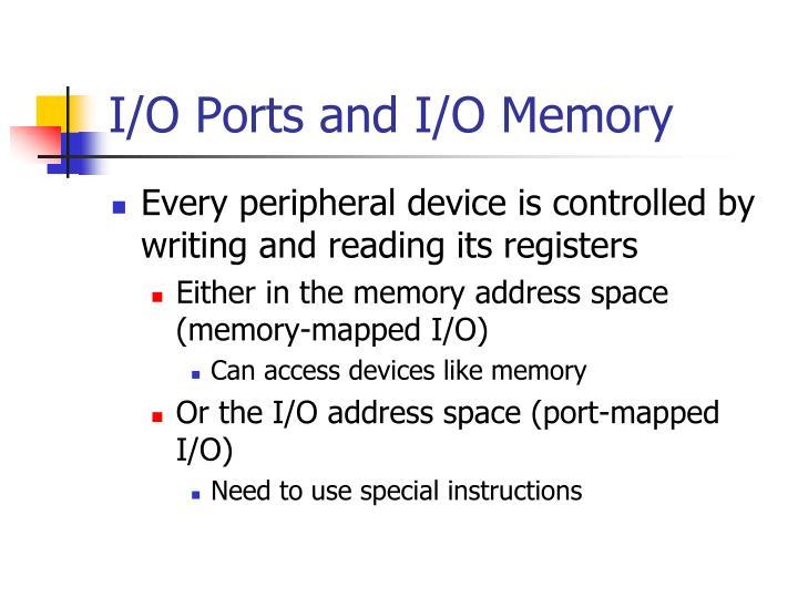 I/O Ports and I/O Memory