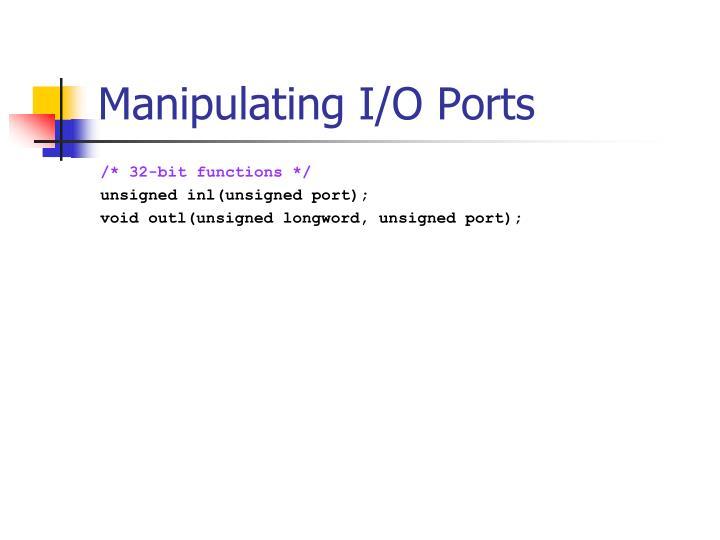 Manipulating I/O Ports
