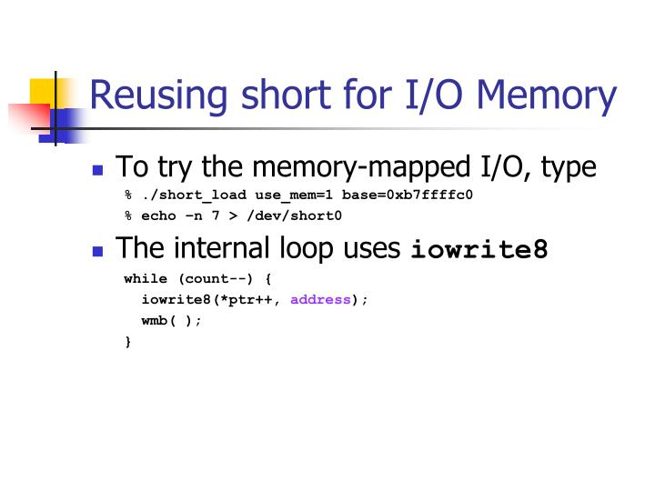 Reusing short for I/O Memory