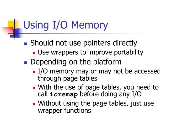Using I/O Memory