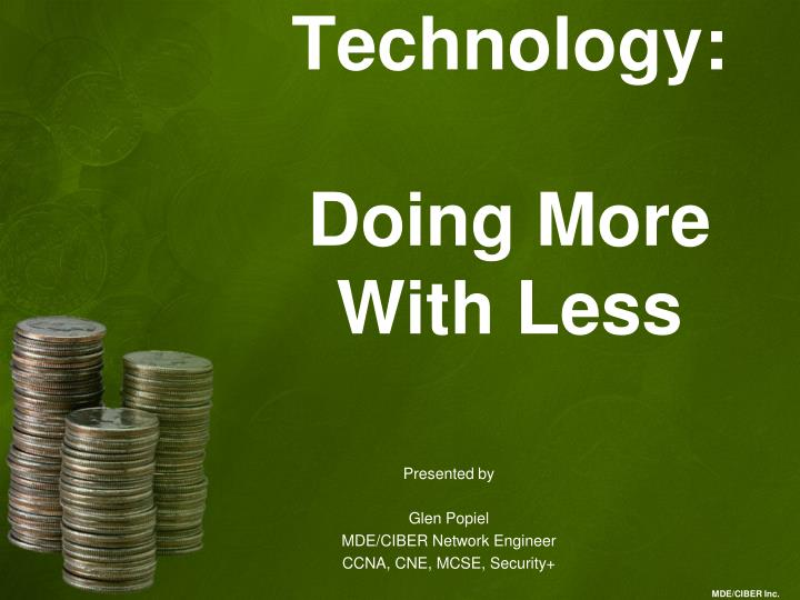Technology doing more with less