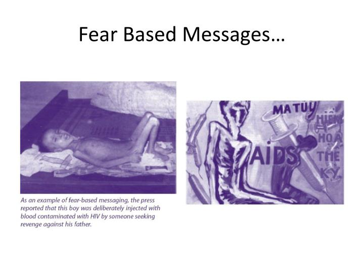 Fear Based Messages…