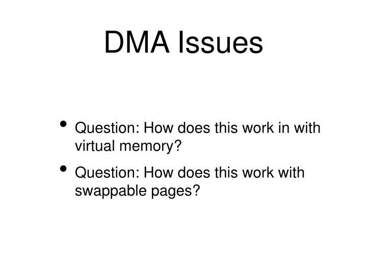 DMA Issues