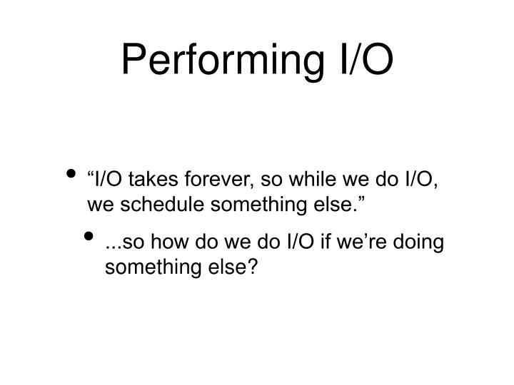 Performing I/O