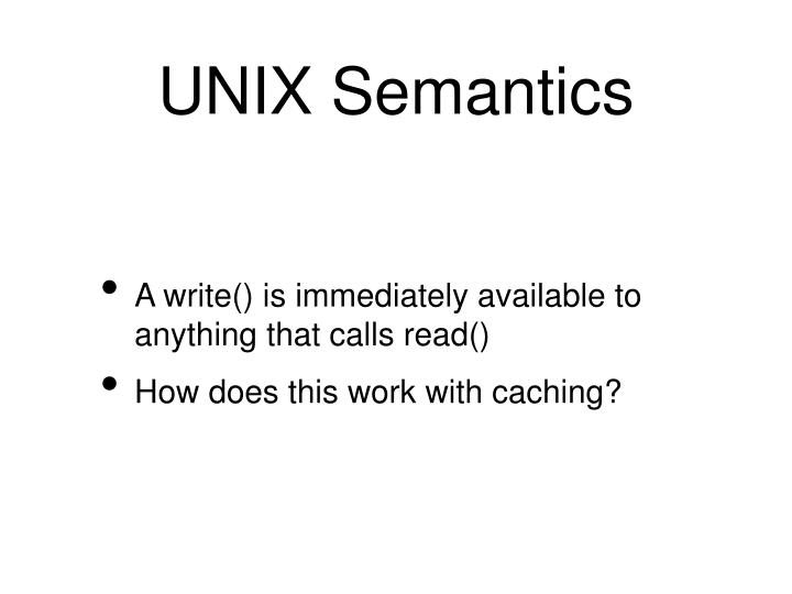 UNIX Semantics