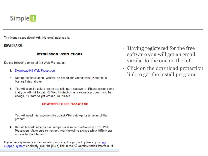 Having registered for the free software you will get an email similar to the one on the left.