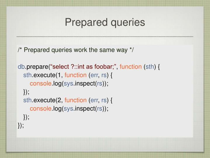 Prepared queries