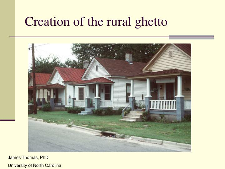 Creation of the rural ghetto