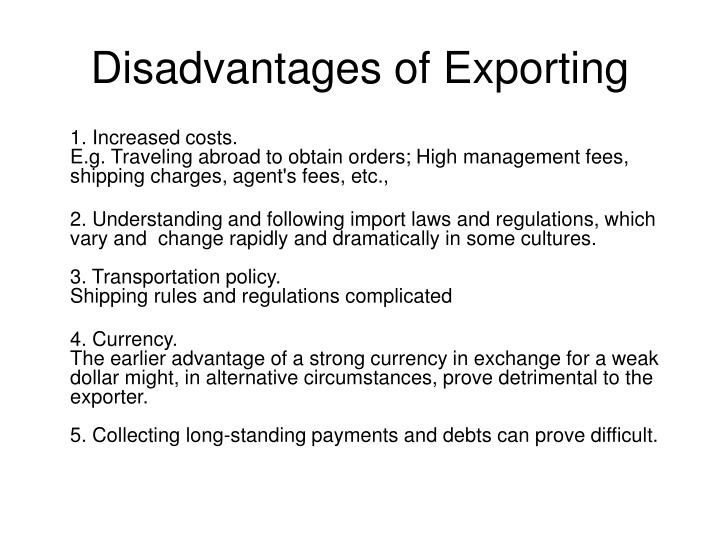 Disadvantages of Exporting