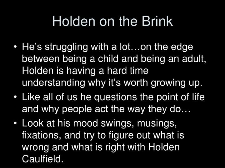 Holden on the Brink