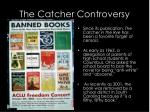 the catcher controversy