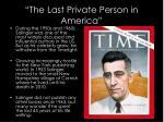 the last private person in america