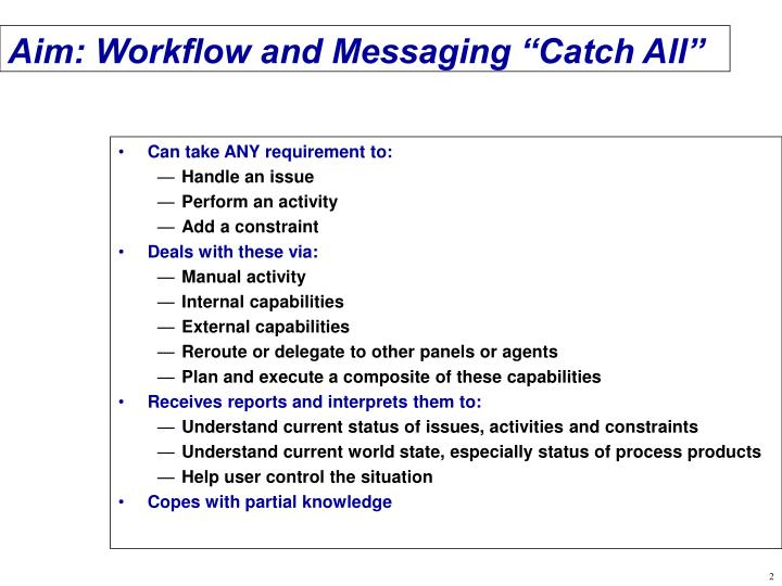 Aim workflow and messaging catch all