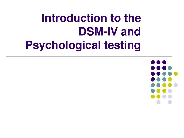 Introduction to the dsm iv and psychological testing