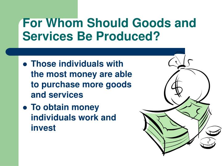 For Whom Should Goods and Services Be Produced?