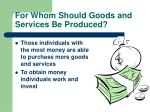 for whom should goods and services be produced
