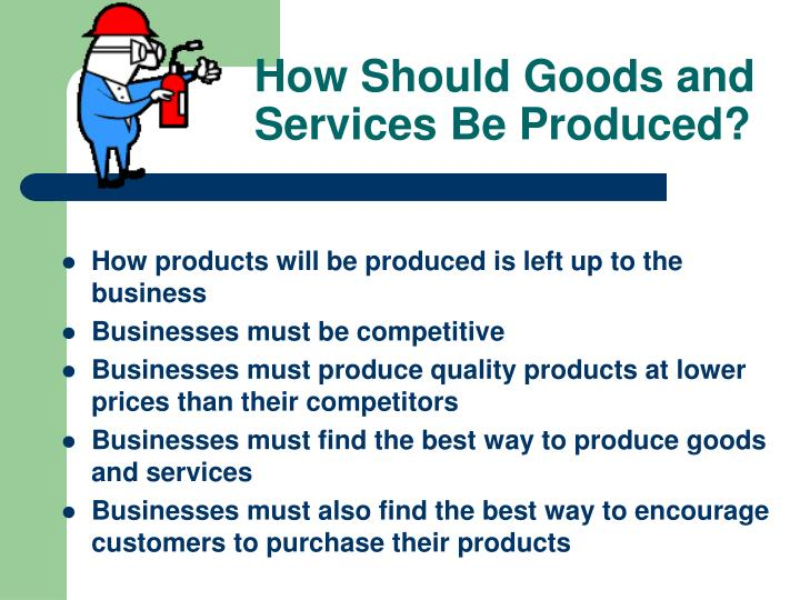 How Should Goods and Services Be Produced?