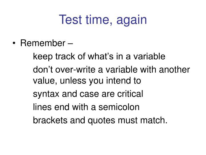 Test time, again
