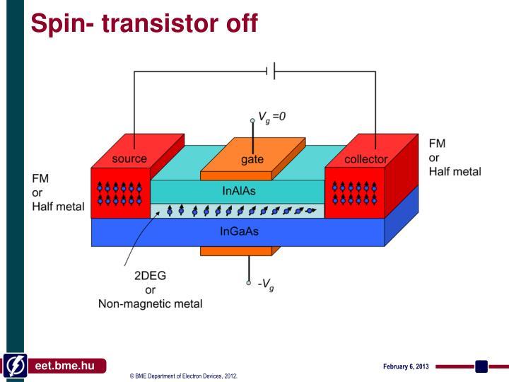 Spin- transistor off